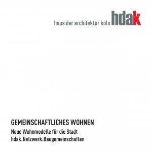 hdak-Edition. Band 2: Gemeinschafliches Wohnen. Neue Wohnmodelle für die Stadt (2009)